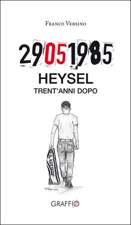 Heysel - Trent'anni dopo