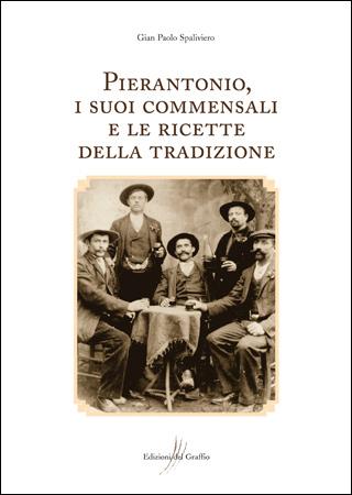 Pierantonio, i suoi commensali e le ricette della tradizione