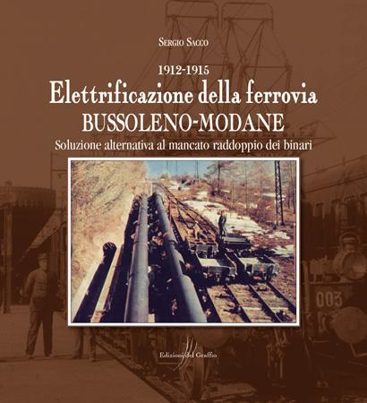 1912-1915 Elettrificazione della ferrovia Bussoleno-Modane