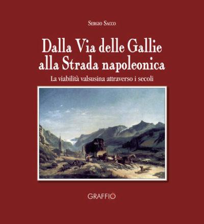 Dalla via delle Gallie alla strada napoleonica