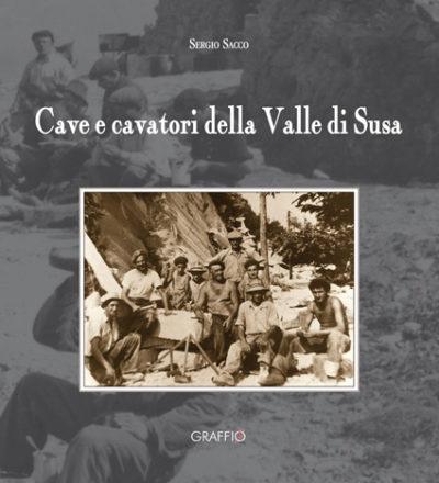 Cave e cavatori della Valle di Susa